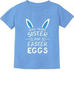 Trade Sister for Easter Eggs Funny Siblings Easter Toddler/Infant Kids T-Shirt-Yolotee - Funny Kids Shirts - Ideas of Funny Kids Shirts -