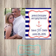 Nautical Save the Date with Photo  Check out this item in my Etsy shop https://www.etsy.com/listing/210782315/printable-customizable-nautical-diy