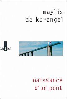 janvier 2013,   http://www.telerama.fr/livres/naissance-d-un-pont,59088.php