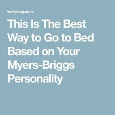 This Is The Best Way to Go to Bed Based on Your Myers-Briggs Personality