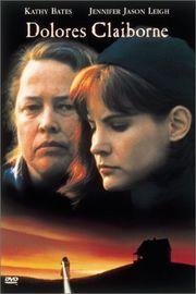 Dolores Claiborne...LOve Stephen King and Kathy Bates