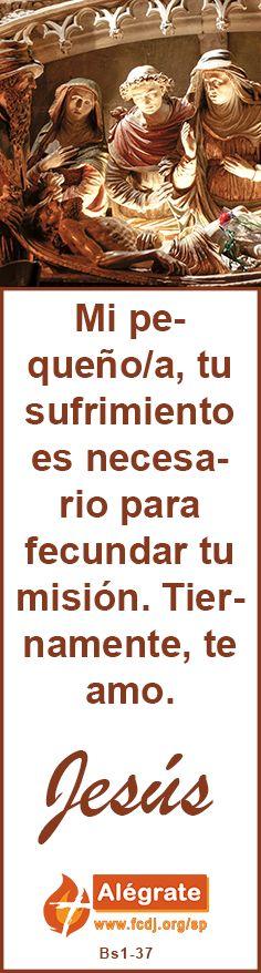 Mi pequeño/a, tu #sufrimiento es necesario para #fecundar tu #misión. Tiernamente, te amo. #jesus #citadeldia