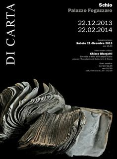 Di Carta/Papermade - International Paper exhibit,  through  Feb. 22, 2014,  in Schio,  Palazzo  Fogazzaro, Via Pasini 44, about 16 miles northwest of Vicenza.artists from 29 different countries exhibit their  works made exclusively with paper. Open Wednesdays 10 a.m. to 12:30 p.m.; Fridays 4-7 p.m.; Saturdays and Sundays 10 a.m. to 12:30 p.m. and 4-7 p.m.. Free entrance.