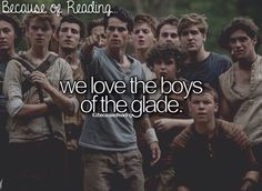 Because of Reading... We Love the Boys of the Glade