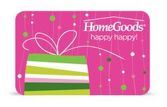 home goods gift card? - I am mildly obsessed with home goods..