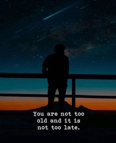 You are not too old..