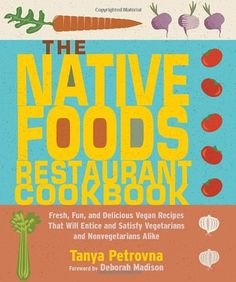 The Native Foods Restaurant Cookbook by Tanya Petrovna http://www.amazon.com/dp/1590300769/ref=cm_sw_r_pi_dp_Y1tMub1WGZQ39