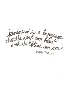 Spread the love... (kindness,cute quotes,sayings,so true,mark twain)