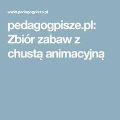 pedagogpisze.pl: Zbiór zabaw z chustą animacyjną Kindergarten, Education, Kids, Aga, Therapy, Children, Boys, Educational Illustrations, Children's Comics