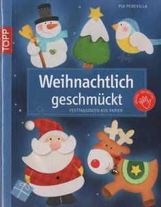 Weihnachtlich Geschmuckt - Yolanda J - Picasa Web Album Christmas Time, Christmas Crafts, Christmas Decorations, Christmas Ornaments, Holiday, Felt Patterns Free, Book Crafts, Paper Crafts, Magazine Crafts