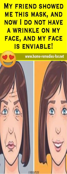 My friend showed me this mask, and now I do not have a wrinkle on my face, and my face is enviable! - Home Remedies