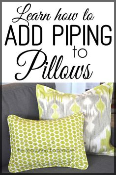 Making piping is so easy. Adding piping to a pillow is simple, too. All you need to do is learn a few basic steps and you will be a master. The Seasoned Homemaker