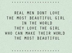 Real men don't love the most beautiful girl in the world on http://sayingimages.com