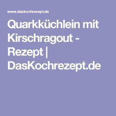 Quarkküchlein mit Kirschragout - Rezept | DasKochrezept.de