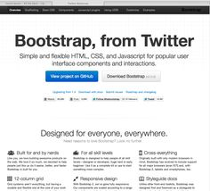 Bootstrap, from Twitter. Simple and flexible HTML,CSS, and Javascript framework