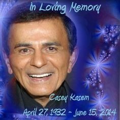 The voice urging us all to keep our feet on the ground and keep reaching for the stars has been silenced.  Our thoughts and prayers are with his family, friends and fans during this difficult time.  Rest in Peace Casey Kasem  April 27, 1932 ~ June 15, 2014