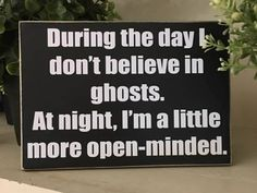 Believe in Ghosts/Funny Halloween quotes and sayings/Halloween   Etsy