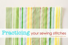 Sewing Tips: Practicing your Sewing Stitches (including the back-stitch) | Make…