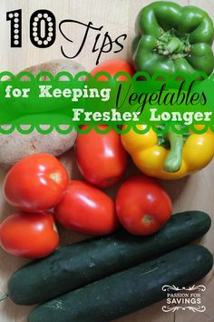Keep Vegetables Fresh for easy salad ideas and a go to recipe that is quick and easy!