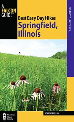 """Best Easy Day Hikes Springfield, Illinois (Best Easy Day Hikes Series) by Johnny Molloy- """"Best Easy Day Hikes Springfield, Illinois includes concise descriptions of the best short hikes in the area, with detailed maps of the routes. The 20 hikes in this guide are generally short, easy to follow, and guaranteed to please""""-- Provided by publisher."""