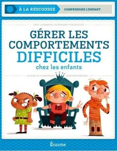 Gérer les comportements difficiles : http://www.amazon.fr/G%C3%A9rer-comportements-difficiles-chez-enfants/dp/2874381799 www.tdah.be