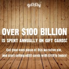 Did you know that over $100 billion is spent annually on gift cards?! Cut your own piece of this lucrative pie, and start selling eGift cards with GiftFly today! #giftfly #egiftcards http://www.giftfly.com/merchants