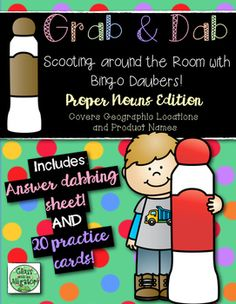Grab and Dab  Review Cards for Proper Nouns (covers products and geographical locations) Scoot with Bingo Daubers
