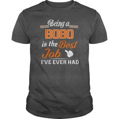 Being A Bobo Is The Best Job T-Shirt #gift #ideas #Popular #Everything #Videos #Shop #Animals #pets #Architecture #Art #Cars #motorcycles #Celebrities #DIY #crafts #Design #Education #Entertainment #Food #drink #Gardening #Geek #Hair #beauty #Health #fitness #History #Holidays #events #Home decor #Humor #Illustrations #posters #Kids #parenting #Men #Outdoors #Photography #Products #Quotes #Science #nature #Sports #Tattoos #Technology #Travel #Weddings #Women