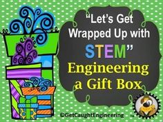 Let's Get Wrapped Up with STEM - Engineering a Gift Box.Have your students apply their structural engineering and measurement skills to design and construct a gift box for the Holidays.This engineering energizer is a STEM lesson that integrates measurement and geometry.