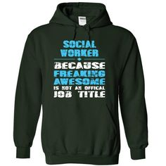 SOCIAL WORKER because freaking awesome is not an offica - #diy gift #unique gift. CHECK PRICE => https://www.sunfrog.com/LifeStyle/SOCIAL-WORKER-because-freaking-awesome-is-not-an-offical-Job-title-8437-Forest-11005284-Hoodie.html?68278