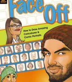 Face Off: How To Draw Amazing Caricatures & Comic Portraits PDF