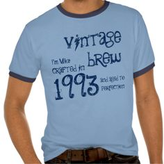 21st Birthday Gift 1993 Vintage Brew Name Blue Tshirts  Customizable Birthday Tees from   Jaclinart  For more birthday tees 1990 - 1999   visit   www.zazzle.com/jaclinart/gifts?  cg=196280305562002292  For all ages birthday tees visit   www.zazzle.com/jaclinart/gifts?  cg=196265491402248425 #jaclinart   #birthday #tees #21st