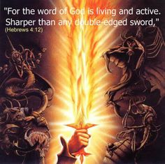 Hebrews 4:12 For the word of God is alive and powerful. It is sharper than the sharpest two-edged sword, cutting between soul and spirit, between joint and marrow. It exposes our innermost thoughts and desires.