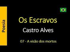 Os Escravos - Castro Alves: 07 - A visão dos mortos