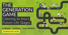 The Generation Game: Understand the different life stages of consumers in Asia
