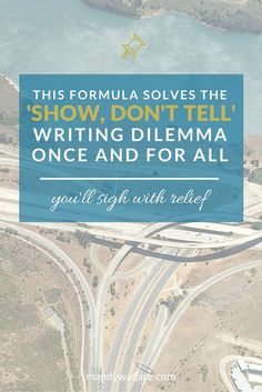 This Formula Solves The 'Show, Don't Tell' Writing Dilemma Once And For All