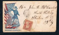 """Beautiful, addressed & with stamp, June 1861 Civil War Patriotic Cover """"Remember Ellsworth"""". Col. Elllsworth, friend to the Lincoln's marched his band of Zouaves to a nearby Inn located in Alexandria which was flying a Confederate flag that could be seen from the White House. While removing the flag, Ellsworth was shot and killed by the Innkeeper. He is known as the first Officer casualty of the War. The Lincolns wept at his funeral which was held at the White House."""