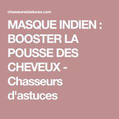 MASQUE INDIEN : BOOSTER LA POUSSE DES CHEVEUX - Chasseurs d'astuces