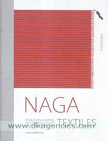 Naga textiles :  design, technique, meaning and effect of a local craft tradition in Northeast India ISBN 9783897904194 DKIPD-13