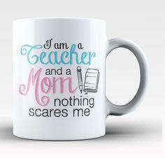 Teacher Mom Nothing Scares Me Coffee Mug