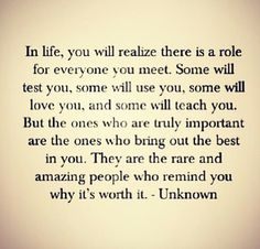 Important People- you are worth it.  Don't forget that.  Believe.  Rk