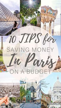 10 tips for Paris on a budget- How to visit Paris, capital of France and save money in Paris!