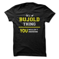 awesome BUJOLD T shirt, Its a BUJOLD Thing You Wouldnt understand Check more at https://tktshirts.com/bujold-t-shirt-its-a-bujold-thing-you-wouldnt-understand.html