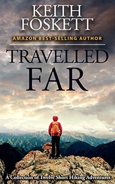 Travelled Far: A Collection Of Hiking Adventures by Keith... https://www.amazon.com/dp/B01N4S4QWZ/ref=cm_sw_r_pi_dp_x_VZaKyb1KW5TE6