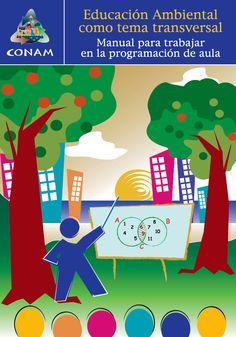 Educación Ambiental como Tema Transversal. Manual para Trabajar en la Programación del Aula, fue editado por el Consejo Nacional del Ambiente de Perú para contribuir al quehacer cotidiano de los docentes. El manual ofrece pautas y sugerencias para el diseño de unidades de aprendizaje. Se descarga en pdf en español.