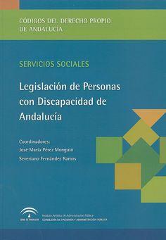 Legislación de personas con discapacidad de Andalucía / coordinadores, José María Pérez Monguió, Severiano Fernández Ramos, 2014