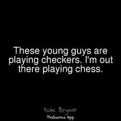 Playing chess ~Kobe Bryant~