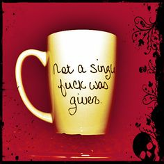 Funny Coffee Mug Coffee Cup Not A Single Fcuk by GasolineDrawers, $12.00