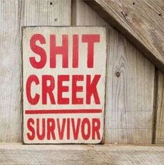 funny quotes & We choose the most beautiful Funny quotes sign Sht Creek survivor sign by KingstonCreations for you.Funny quotes sign Sht Creek survivor sign by KingstonCreations most beautiful quotes ideas Sign Quotes, Me Quotes, Funny Quotes, Funny Memes, Work Quotes, Badass Quotes, It's Funny, Quotable Quotes, Hilarious Sayings