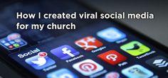 How I created viral social media for my church. ChristianMediaMagazine.com